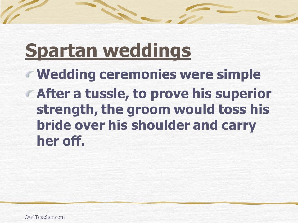Spartan weddings Wedding ceremonies were simple