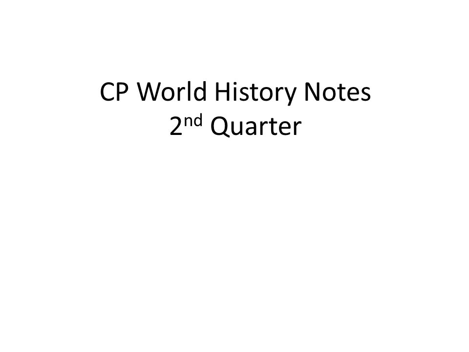 CP World History Notes 2nd Quarter