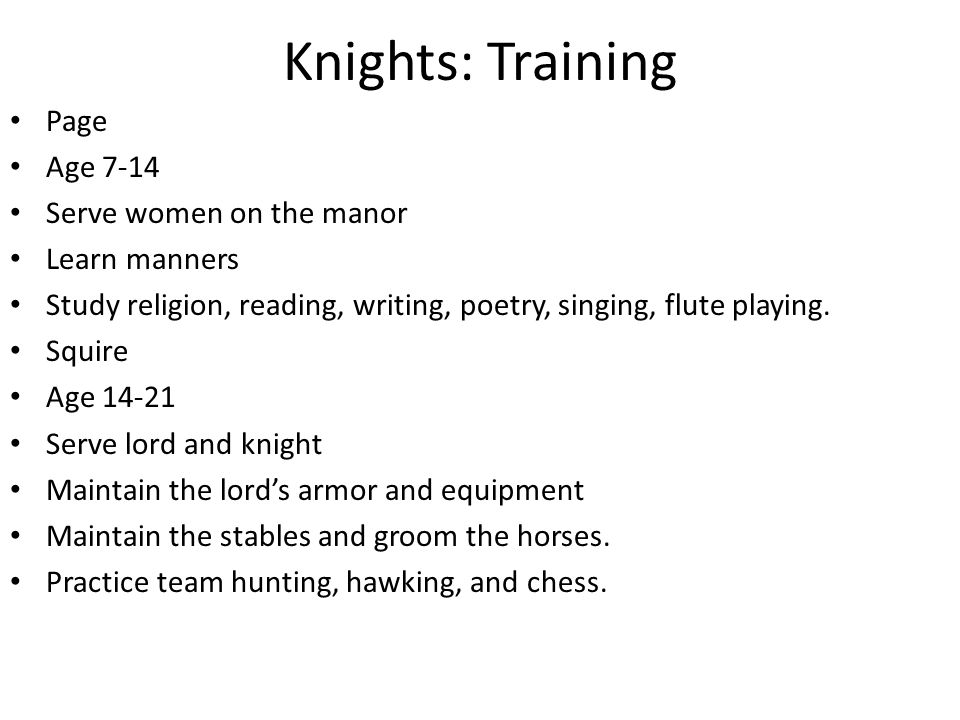 Knights: Training Page Age 7-14 Serve women on the manor Learn manners