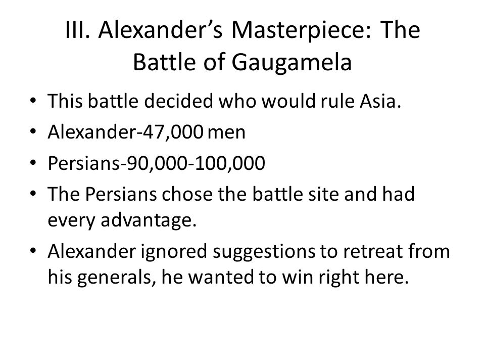 III. Alexander's Masterpiece: The Battle of Gaugamela