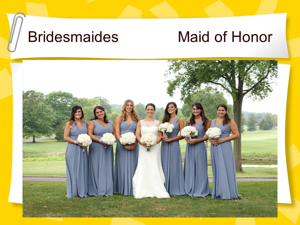 Bridesmaides Maid of Honor