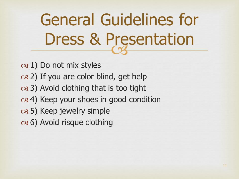 General Guidelines for Dress & Presentation