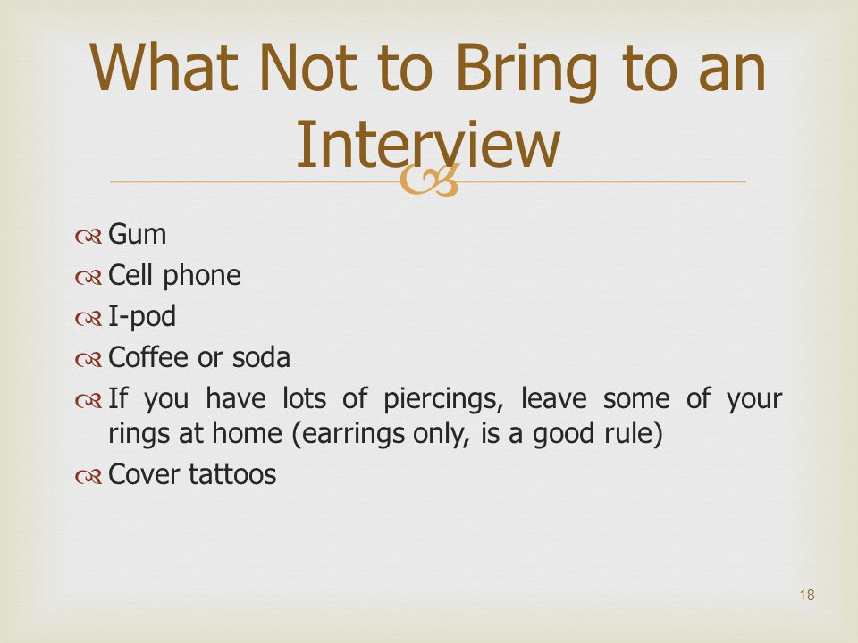 What Not to Bring to an Interview