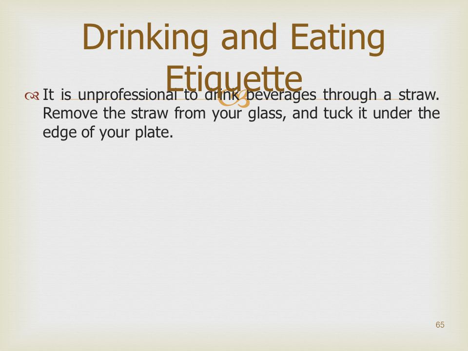 Drinking and Eating Etiquette