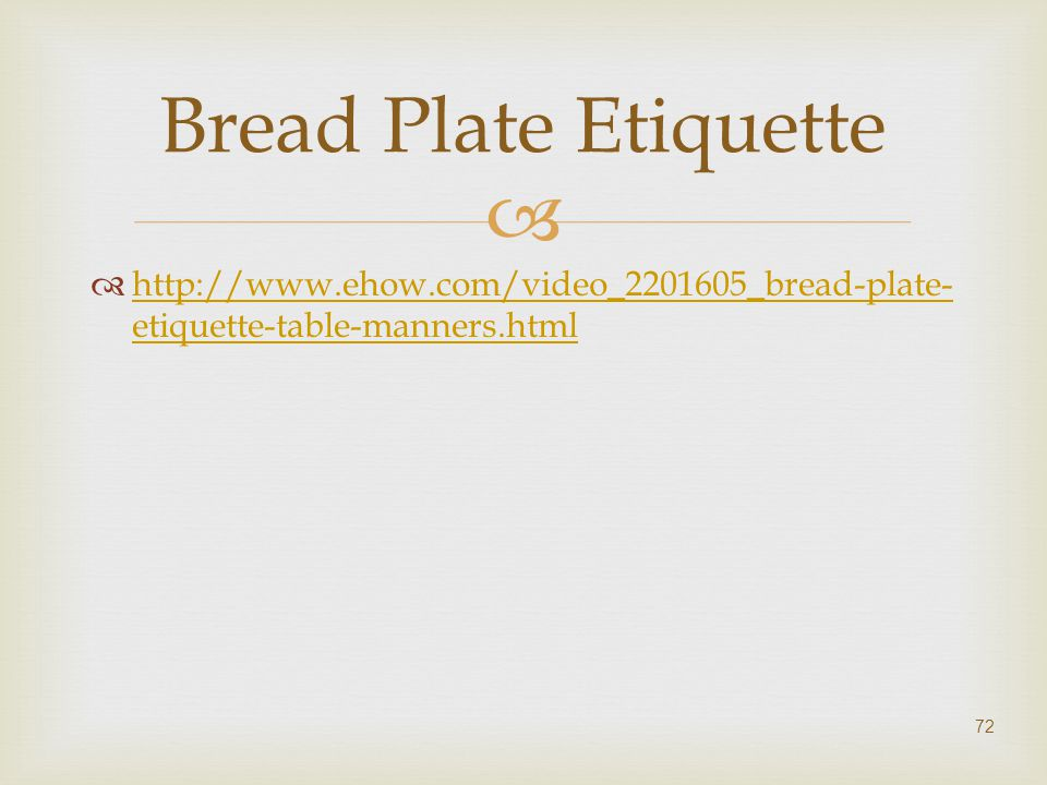 Bread Plate Etiquette http://www.ehow.com/video_2201605_bread-plate-etiquette-table-manners.html