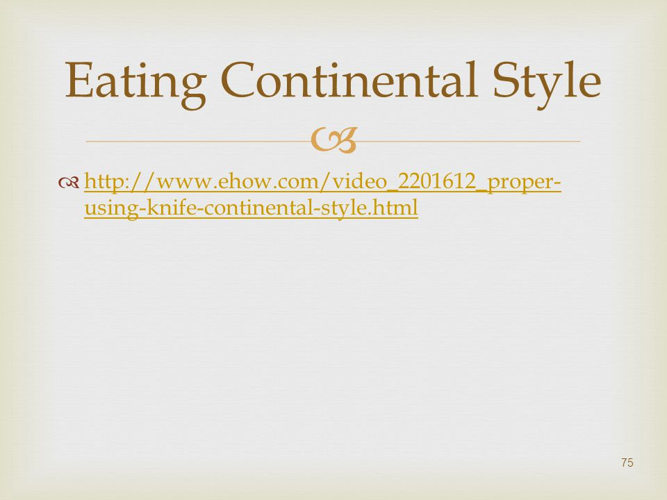 Eating Continental Style