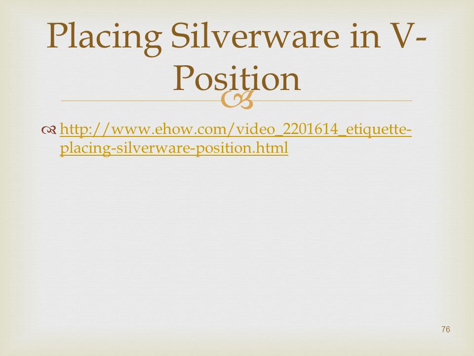 Placing Silverware in V-Position