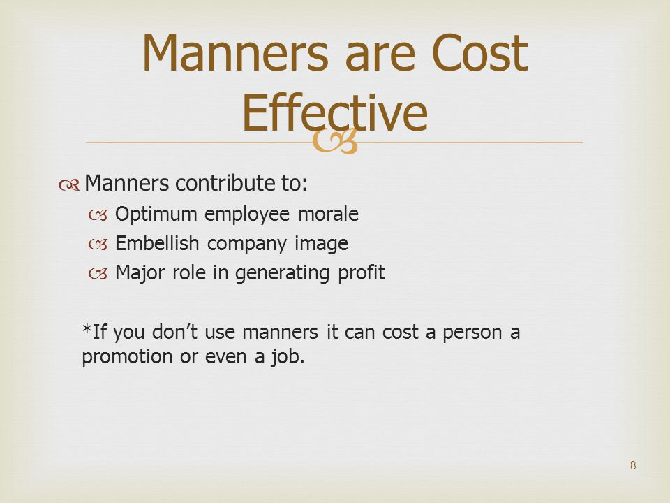 Manners are Cost Effective