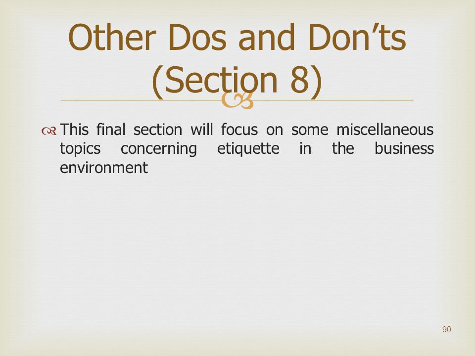 Other Dos and Don'ts (Section 8)