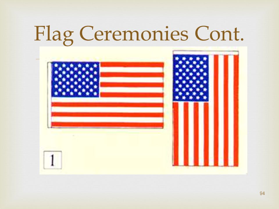 Flag Ceremonies Cont.
