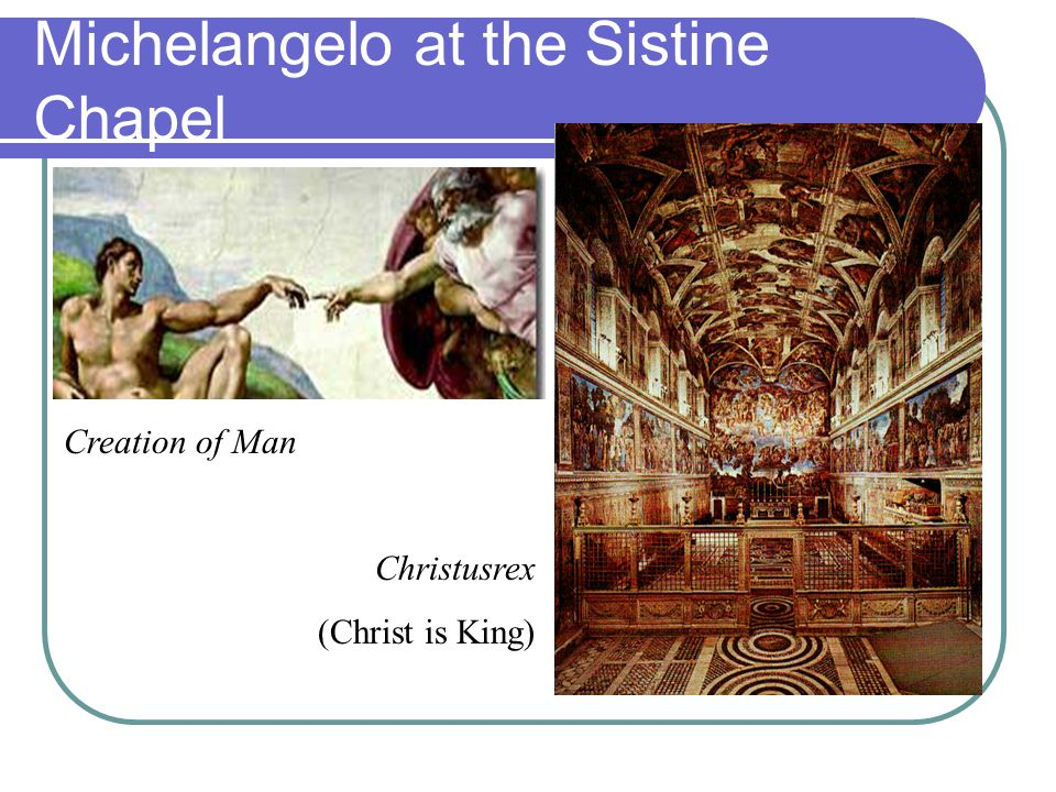 Michelangelo at the Sistine Chapel