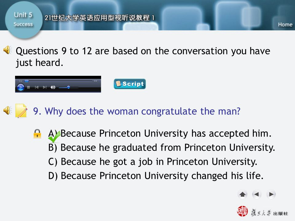 Q9 Questions 9 to 12 are based on the conversation you have just heard. 9. Why does the woman congratulate the man