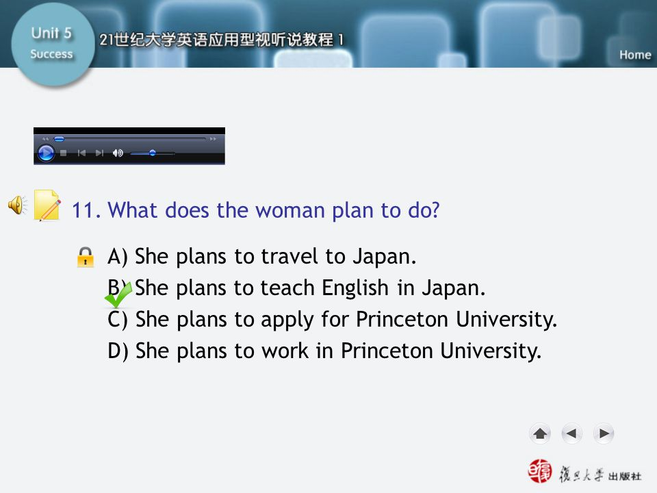 Q11 11. What does the woman plan to do