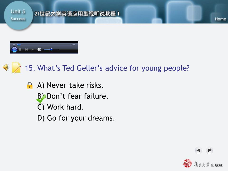 Q15 15. What's Ted Geller's advice for young people