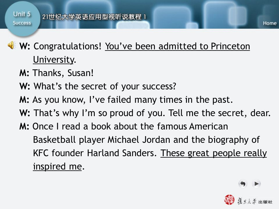 Q9-12 Script1 W: Congratulations! You've been admitted to Princeton University. M: Thanks, Susan! W: What's the secret of your success