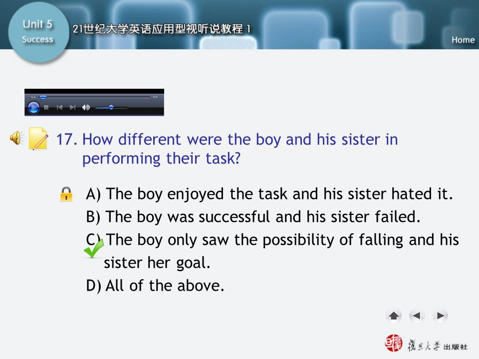Passage One-Q17 17. How different were the boy and his sister in performing their task A) The boy enjoyed the task and his sister hated it.