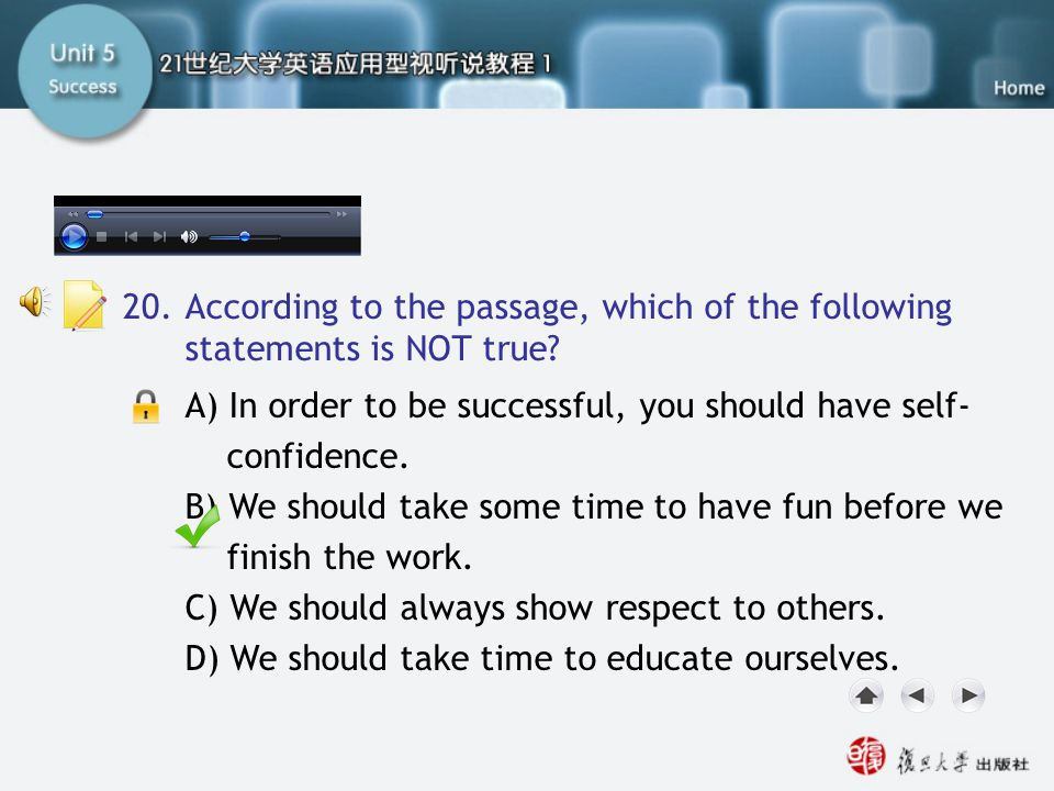 Passage Two-Q20 20. According to the passage, which of the following statements is NOT true