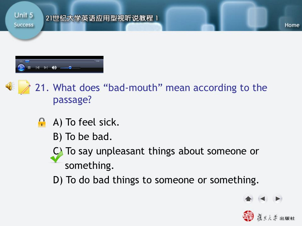 Passage Two-Q21 21. What does bad-mouth mean according to the passage A) To feel sick. B) To be bad.