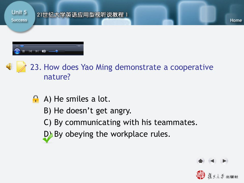 Passage Three-Q23 23. How does Yao Ming demonstrate a cooperative nature A) He smiles a lot. B) He doesn't get angry.