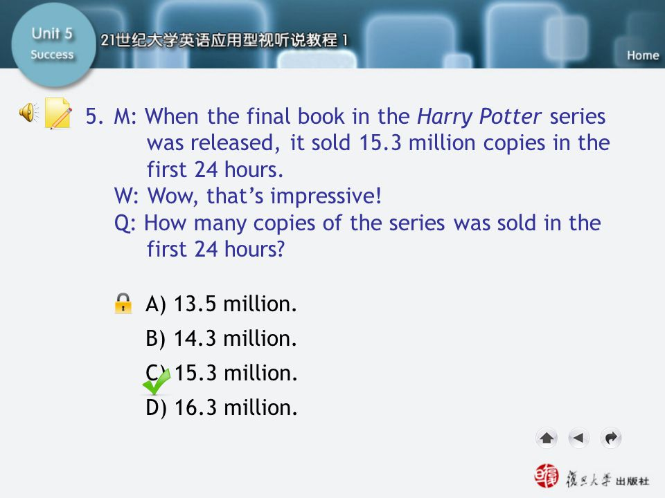 SA-Task Two6 5. M: When the final book in the Harry Potter series was released, it sold 15.3 million copies in the first 24 hours.