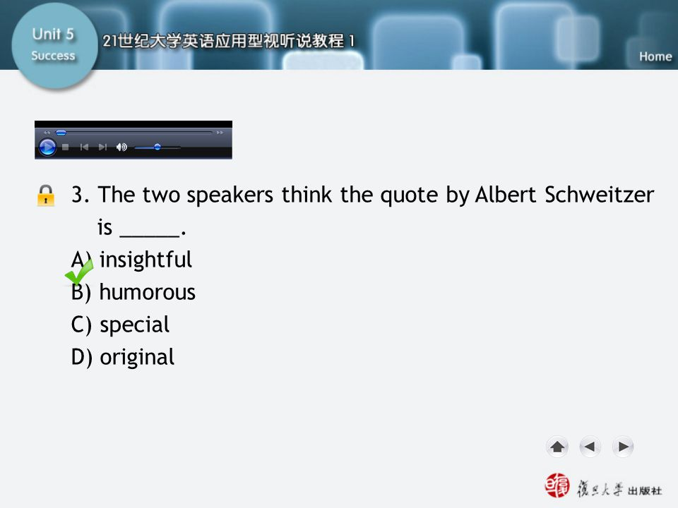 SB-Task Two3 3. The two speakers think the quote by Albert Schweitzer is _____. A) insightful. B) humorous.