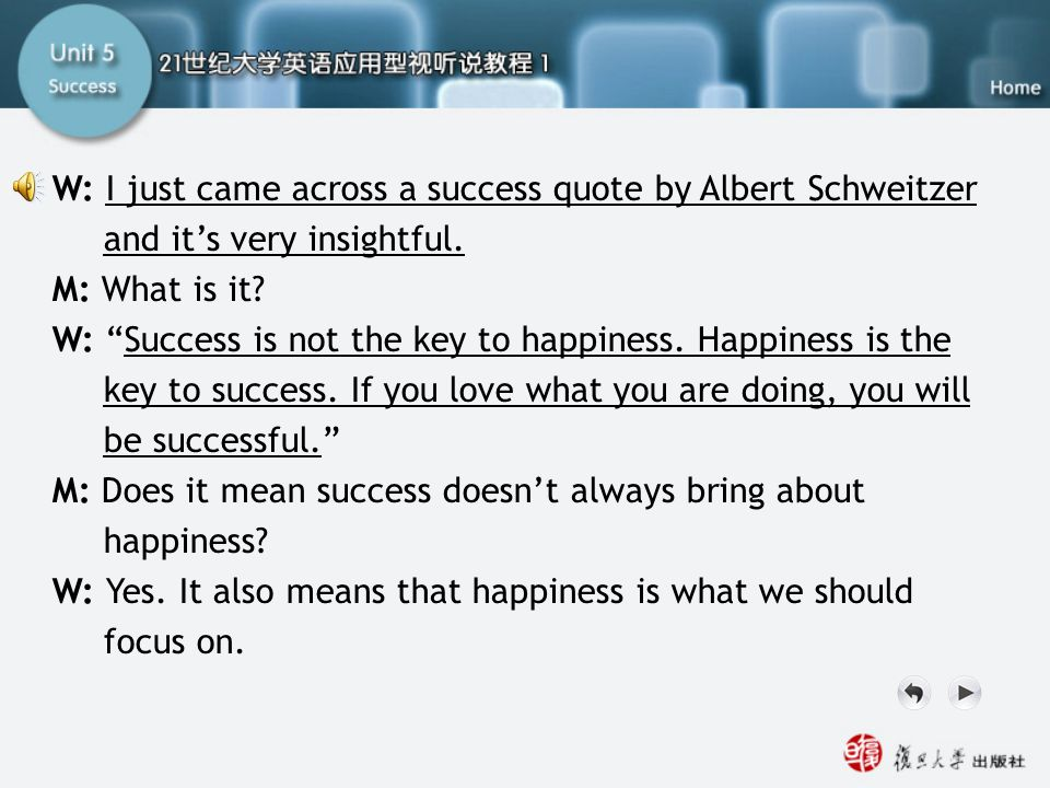 SB-Script1.1 W: I just came across a success quote by Albert Schweitzer and it's very insightful. M: What is it