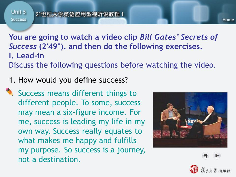 SC I. Lead-in 1 You are going to watch a video clip Bill Gates' Secrets of Success (2 49 ). and then do the following exercises.