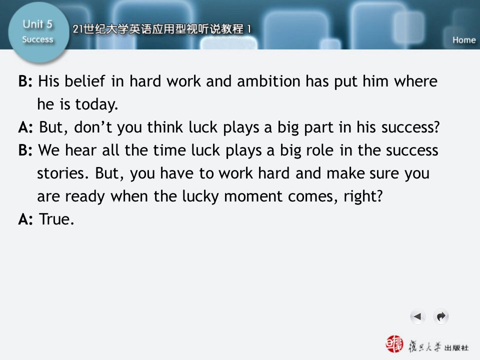 SC For Reference2 B: His belief in hard work and ambition has put him where he is today.