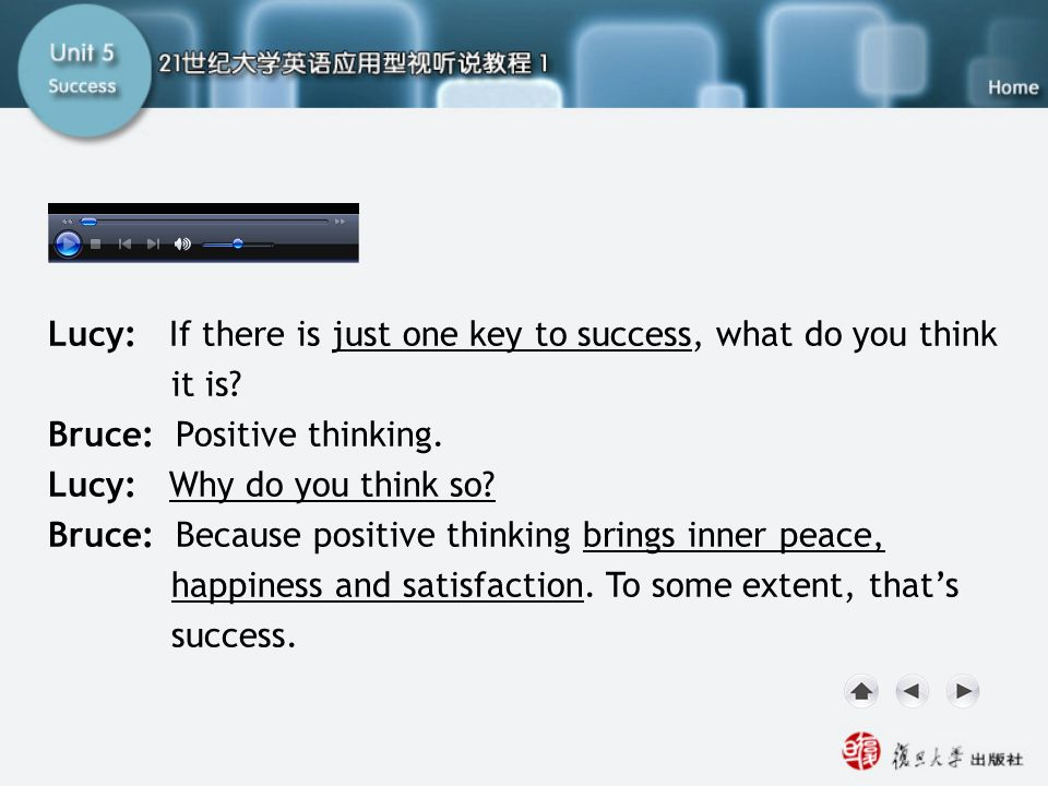 Model Dialogue2 Lucy: If there is just one key to success, what do you think it is Bruce: Positive thinking.