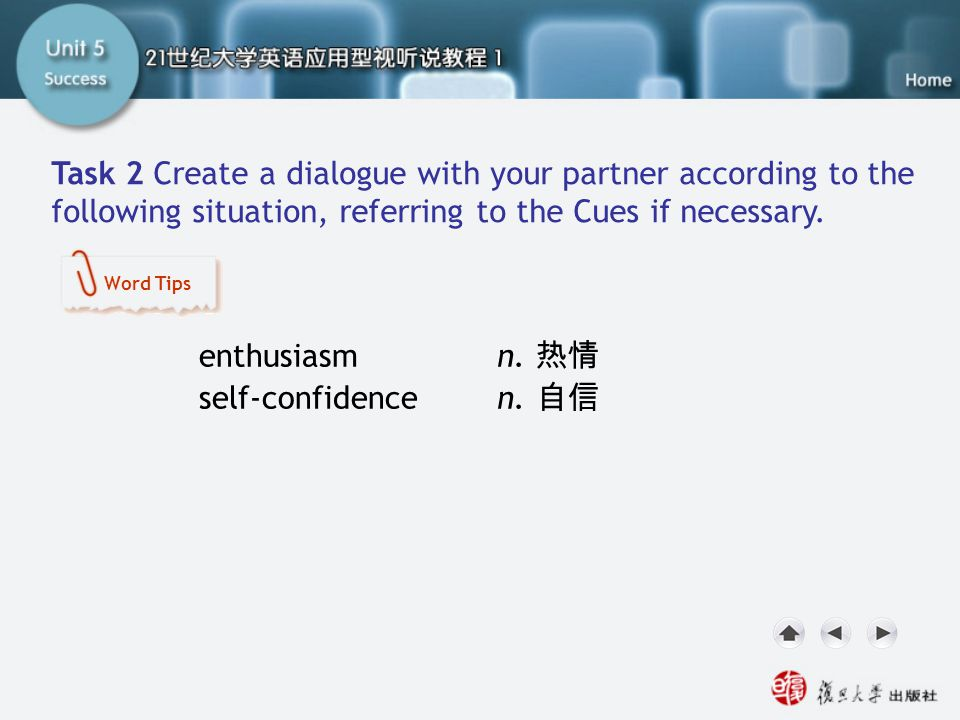 Now Your Turn-Task2.1 Task 2 Create a dialogue with your partner according to the following situation, referring to the Cues if necessary.