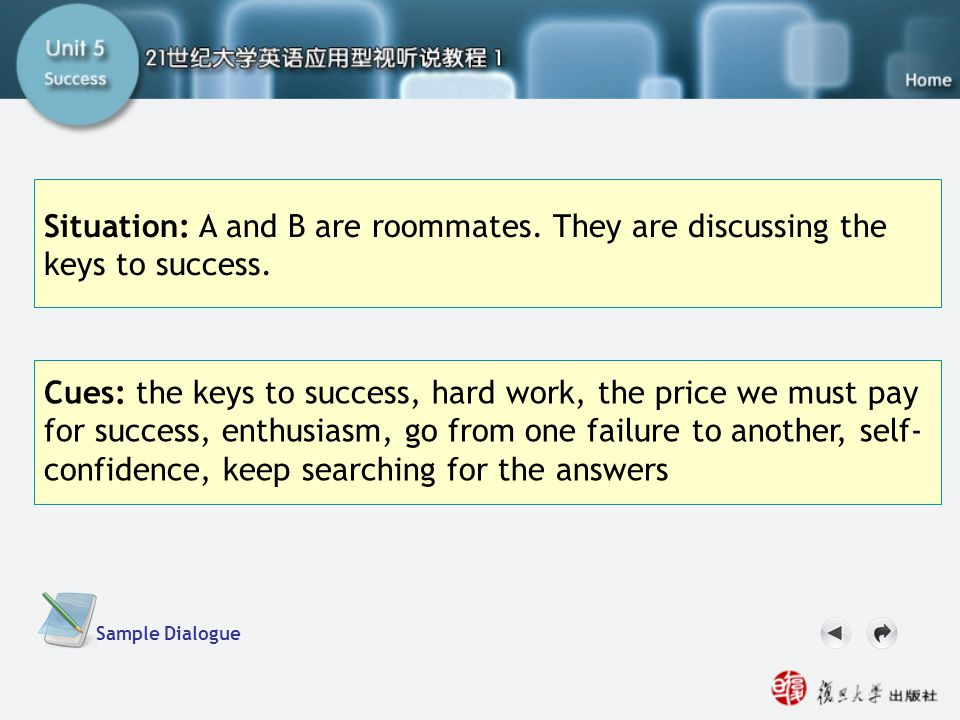 Now Your Turn-Task2.2 Situation: A and B are roommates. They are discussing the keys to success.