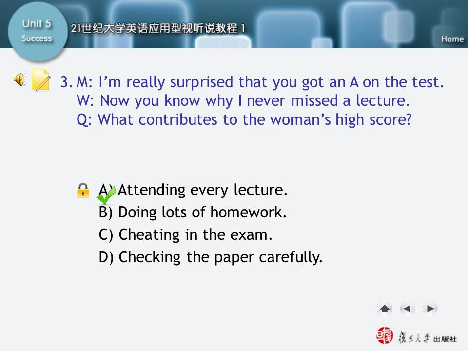 Q3 3. M: I'm really surprised that you got an A on the test.