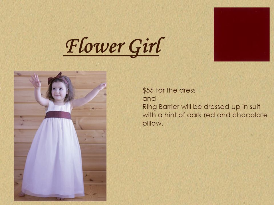 Flower Girl $55 for the dress and
