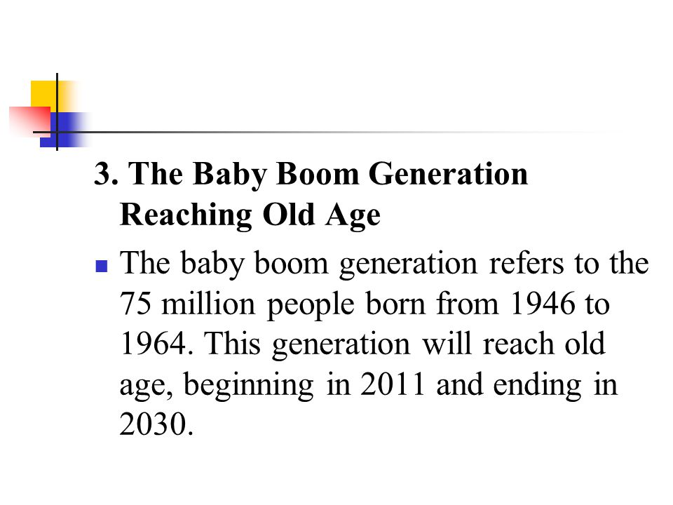 3. The Baby Boom Generation Reaching Old Age