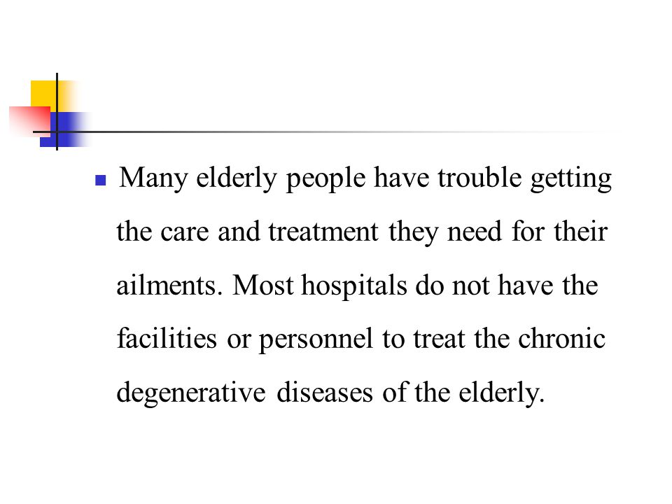 Many elderly people have trouble getting