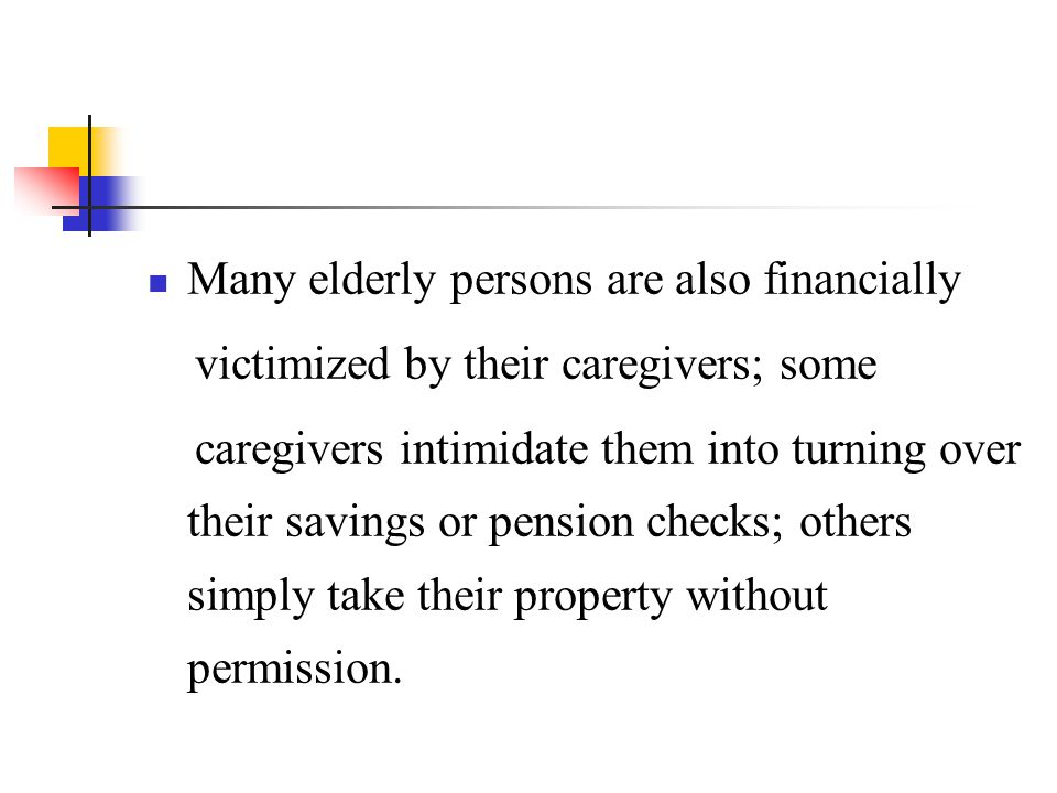 Many elderly persons are also financially