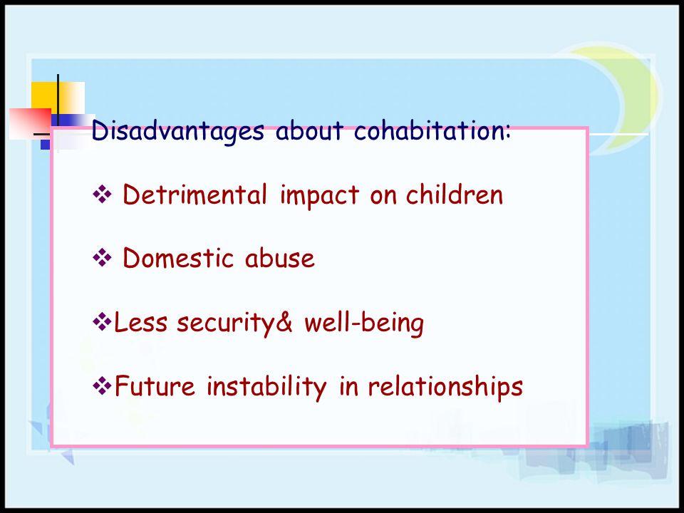 Disadvantages about cohabitation: