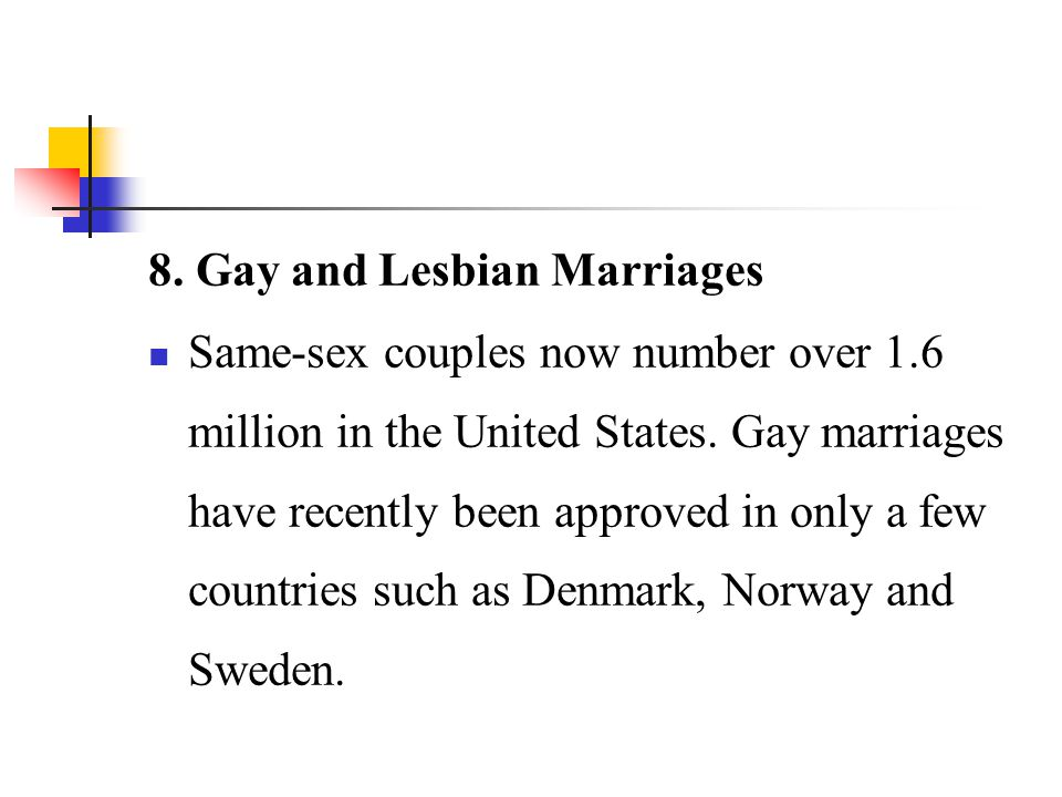 8. Gay and Lesbian Marriages