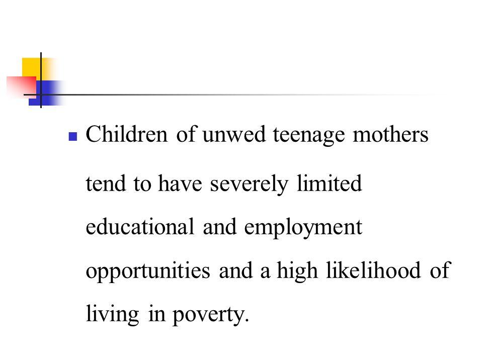 Children of unwed teenage mothers