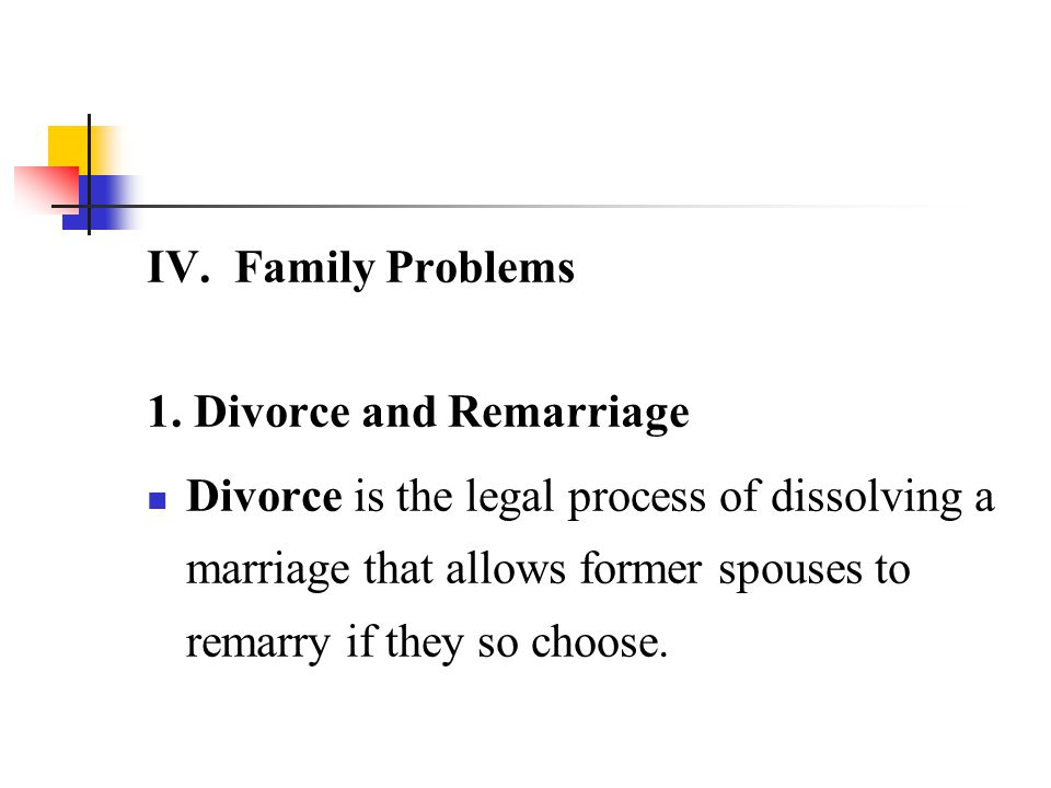 IV. Family Problems 1. Divorce and Remarriage.