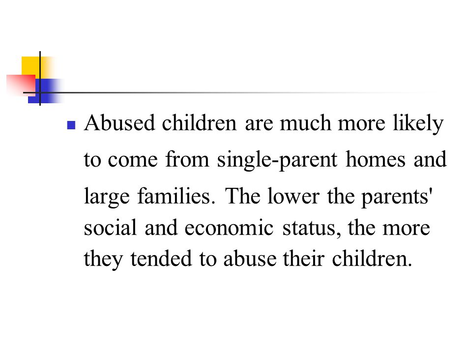 Abused children are much more likely
