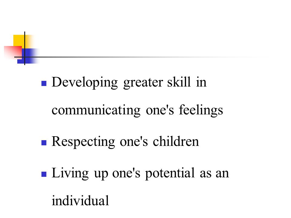 Developing greater skill in communicating one s feelings