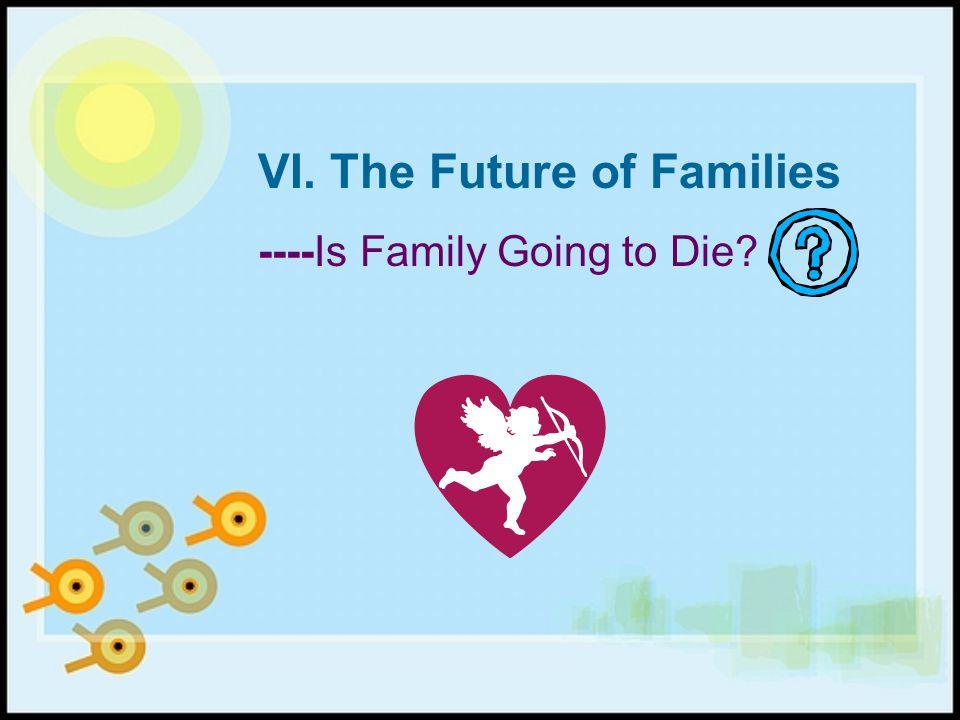 VI. The Future of Families