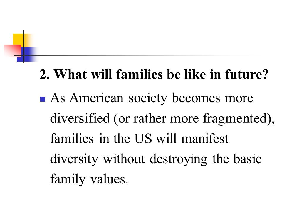 2. What will families be like in future