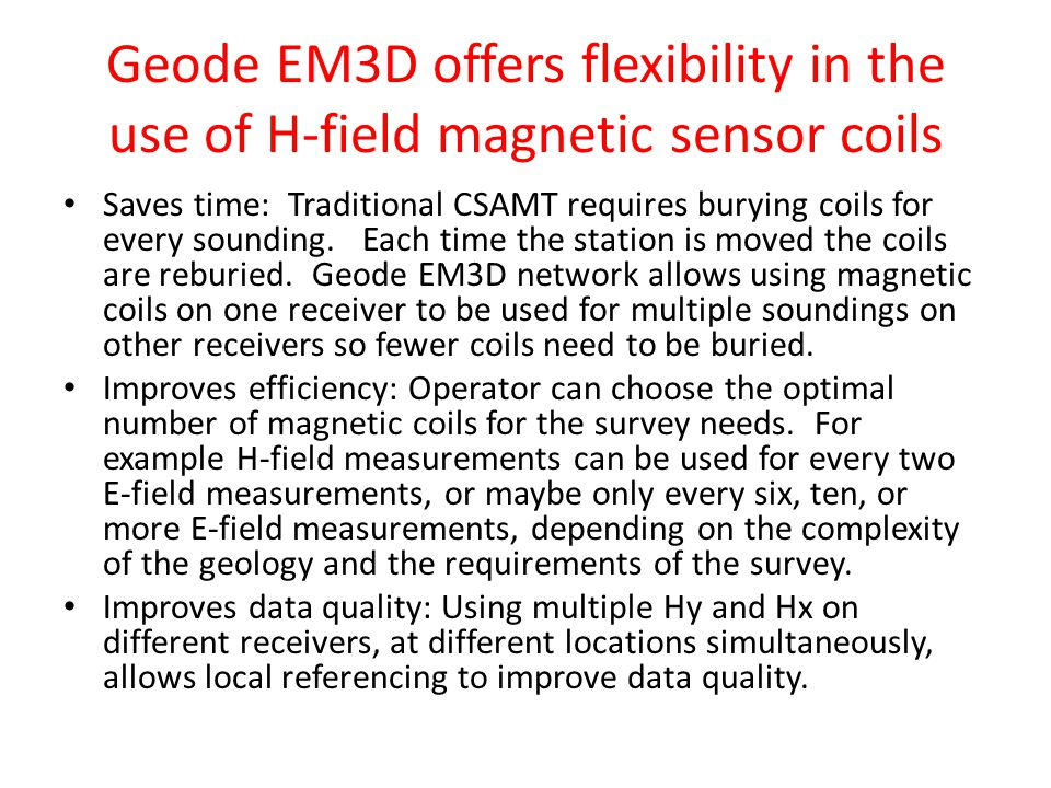 Geode EM3D offers flexibility in the use of H-field magnetic sensor coils