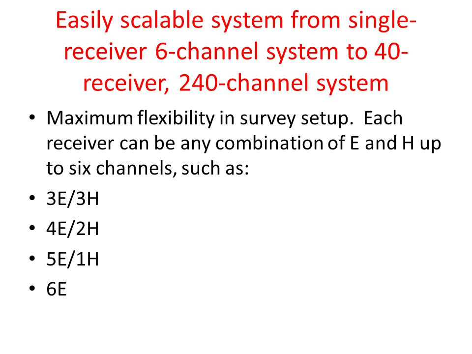 Easily scalable system from single-receiver 6-channel system to 40-receiver, 240-channel system