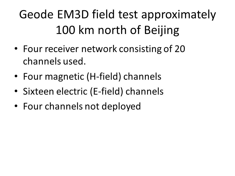Geode EM3D field test approximately 100 km north of Beijing