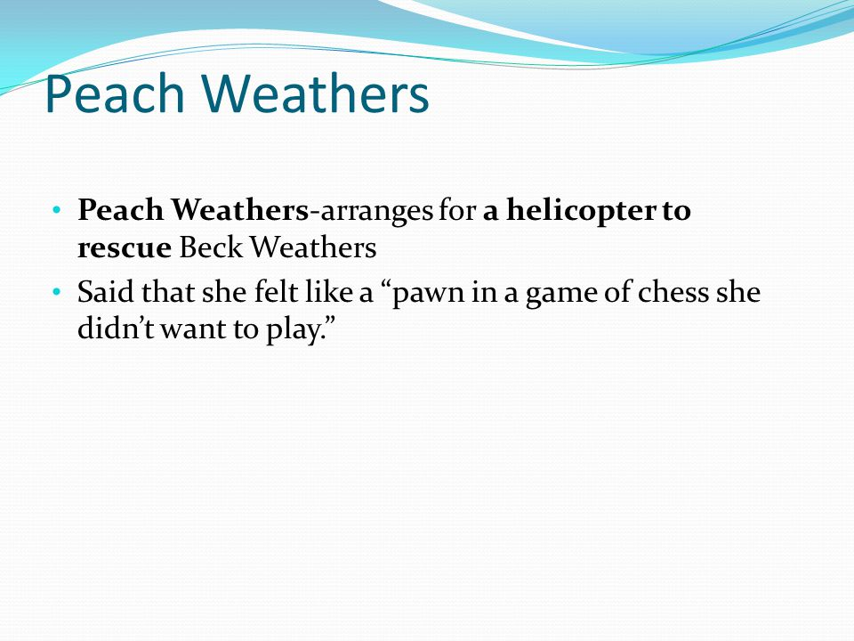 Peach Weathers Peach Weathers-arranges for a helicopter to rescue Beck Weathers.