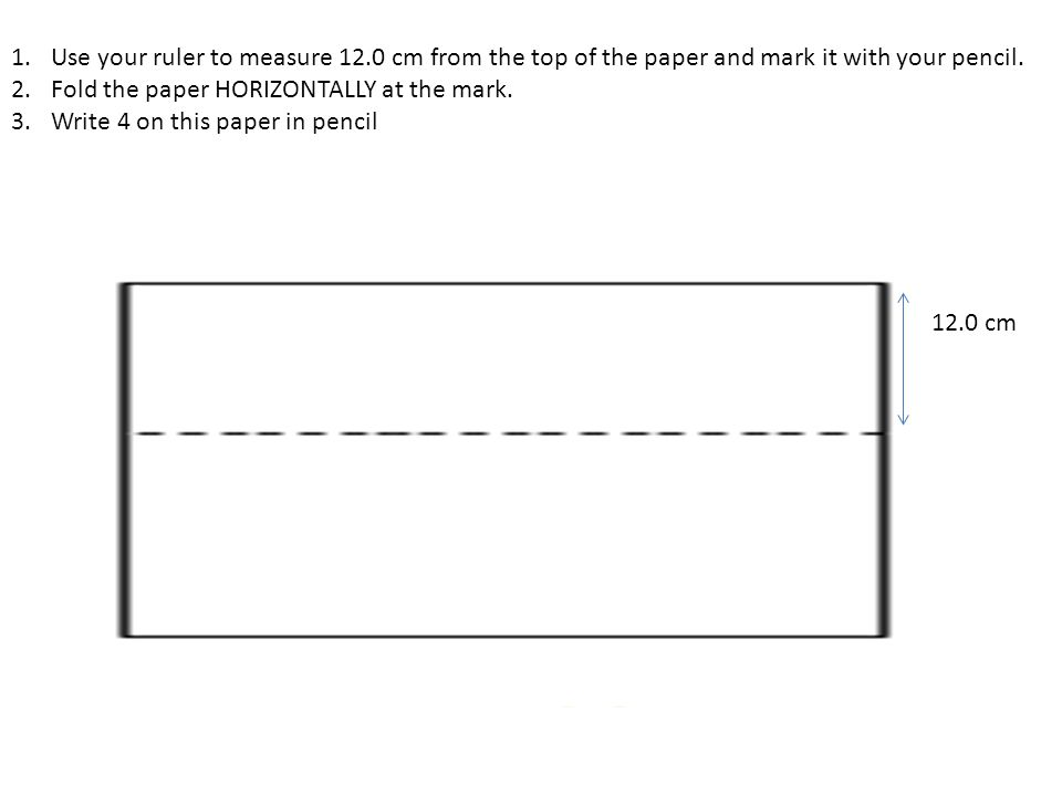 Use your ruler to measure 12