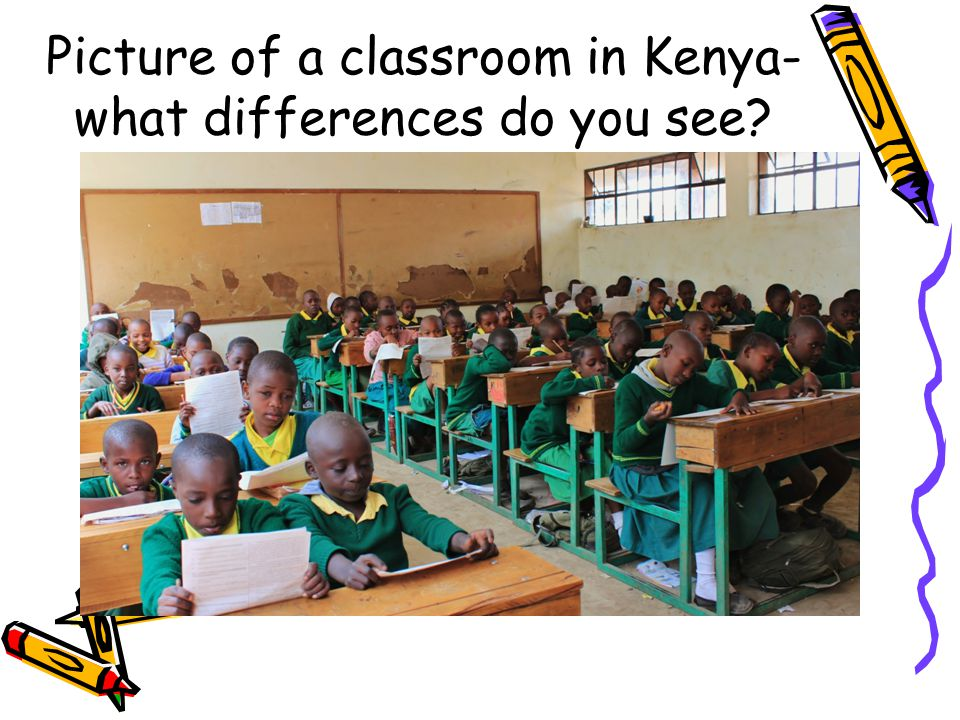 Picture of a classroom in Kenya-what differences do you see